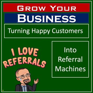 How To Turn Your Happy Customers Into Referral Machines