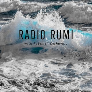 Radio Rumi Program 30: Today, You Arrived Smiling