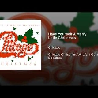 Chicago - Have Yourself A Merry Little Christmas