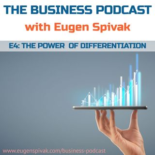 The Business Podcast: Episode 4 – The Power of Differentiation