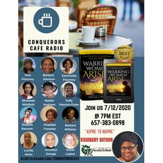 Conquerors Cafe Spotlight Featuring the authors of WARRING WOMEN ARISE AND PRAY