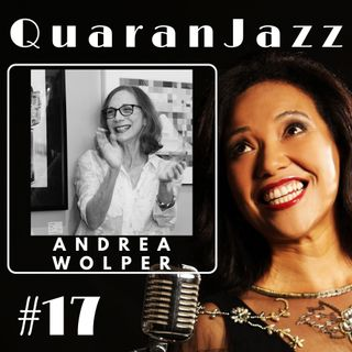 QuaranJazz episode #17 - Interview with Andrea Wolper
