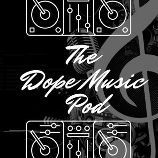 THE DOPE MUSIC POD Vol. 24: Neo-Soul & Hip Hop