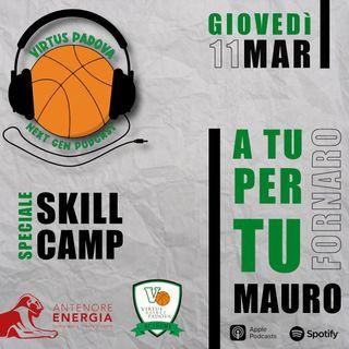 EP9: A tu per tu: Mauro Fornaro Speciale Skill Camp