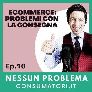 Ecommerce: problemi con la consegna