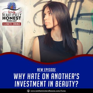 Why Hate On Another's Investment In Beauty?
