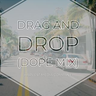 Drag And Drop (Dope Mix)