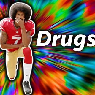 #TakeAKnee Nonsense | Weed and Hallucinogens: Drug Stories (Sep 24)