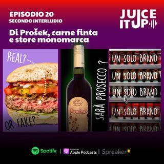 20. Secondo interludio: di Prošek, carne finta e store monomarca - Il team di Juice