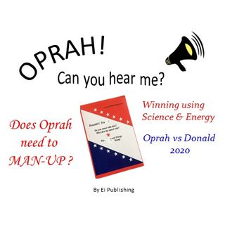 Oprah - Can You Hear Me - 6 -Does Oprah Need to Man-Up