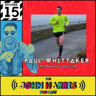 #15 - Paul Whittaker: Performance Coaching