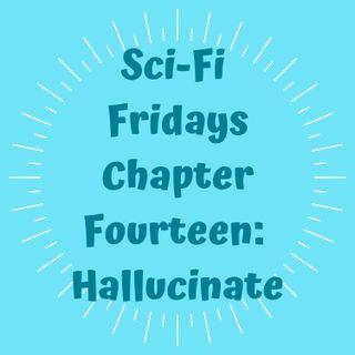 S2 E14 Chapter Fourteen: Hallucinate