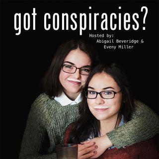 Got Conspiracies?