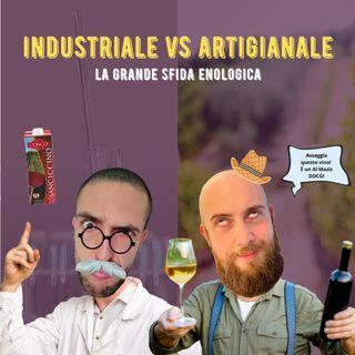 #31 - Industriale VS Artigianale - La grande SFIDA enologica