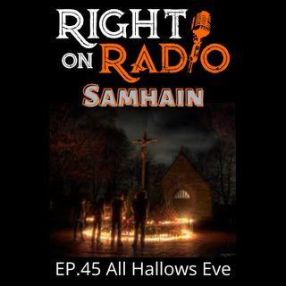 EP.45 All Hallows Eve