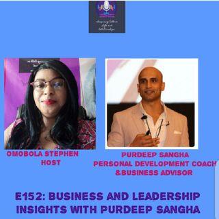 E152: Business & Leadership Insights With Purdeep Sangha