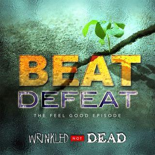 Ep113 Beat Defeat