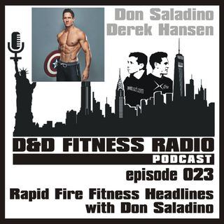 D&D Fitness Radio Podcast - Episode 023:  Rapid Fire Fitness Headlines with Don Saladino