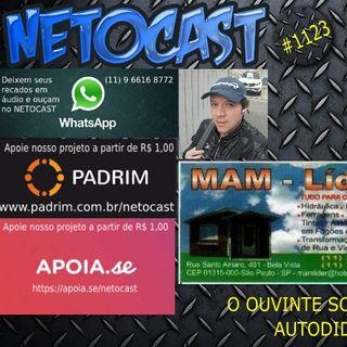 NETOCAST 1123 DE 04/03/2019 - O OUVINTE SOLTA A VOZ - AUTODIDATAS