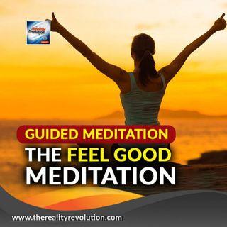 Guided Meditation The Feel Good Meditation