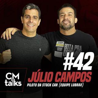 Júlio Campos - CMTalks #42