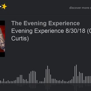 Evening Experience 8/30/18 (Christine Curtis)