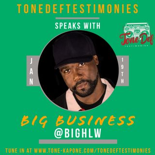 BIG BUSINESS ON THE TONEDEFTESTIMONIES