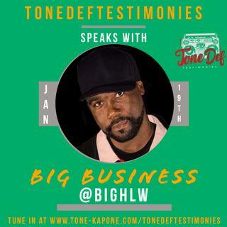 BIG BUSINESS ON THE TONEDEFTESTIMONIES