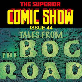 Issue 44: Tales From The Bog Road