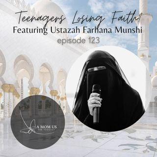 Episode 123: Feed Your Soul Friday- Teenagers Losing Faith Feat. Ustazah Farhana Munshi