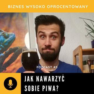 #3 JAK NAWARZYĆ SOBIE PIWA? - Tomek Buczek