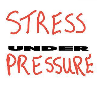 UNDER PRESSURE (STRESS)