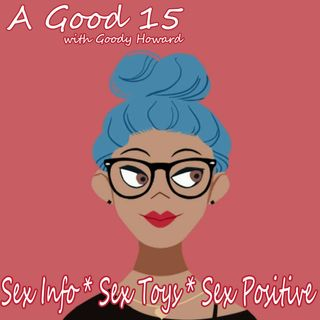A Good 15 with Goody Howard S1P1 – Be Good or Be Good At It