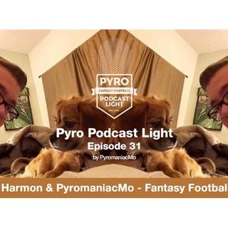 Pyro Light Podcast 31- Fantasy Football Talk w/ Matt Harmon