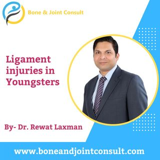 Ligament injuries in Youngsters By Dr. Rewat Laxman