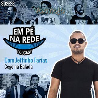 S02E23 - Jeffinho Farias - Um Cego Na Balada