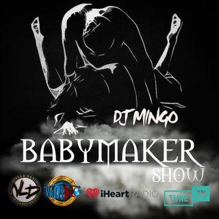 @DJMINGO69 THE BABYMAKER SHOW 8
