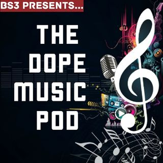 THE DOPE MUSIC POD Vol. 2