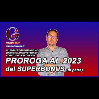 SUPERBONUS 110 PROROGA 2023 del DL 59-2021 e chiarimenti MEF pertinenze e barriere architettoniche