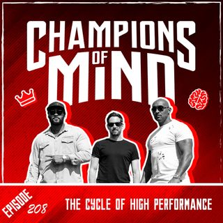 Champions Of Mind - 208 - The Cycle Of High Performance