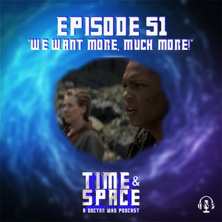 Episode 51 - We Want More, Much More!