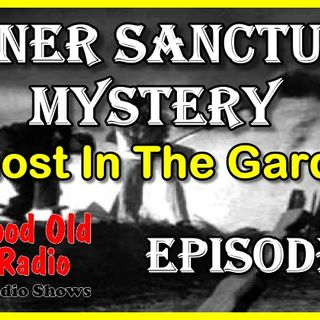 Inner Sanctum Mystery, Ghost In The Garden | Good Old Radio #innersanctum #ClassicRadio #radio
