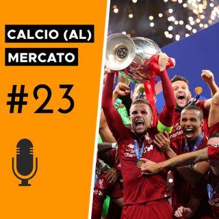 Champions League: chi sta facendo il mercato per vincerla? - Calcio (al) mercato #23