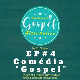 """EP#4 - Comédia """"Gospel"""""""