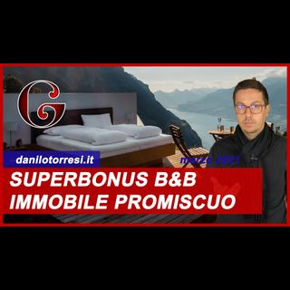 SUPERBONUS 110% bed and breakfast: Ecobonus su immobile ad uso promiscuo