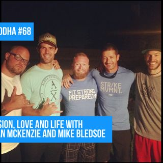 68 - Passion, love and life with Brian McKenzie and Mike Bledsoe