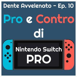 Ep.10 - Pro e Contro di Nintendo Switch Pro