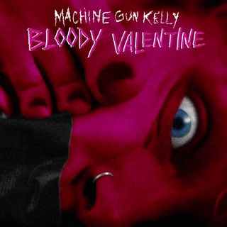 Bloody Valentine Machine Gun Kelly (Cover)