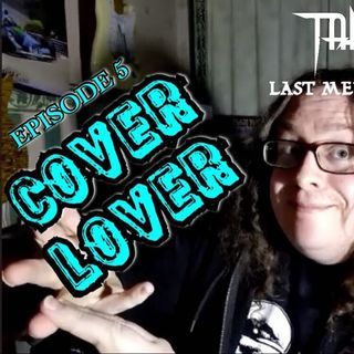 Episode 5 - Cover Lover