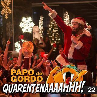 Papo de Gordo na Quarentena: Ep. 22 - A última LIVE do ano